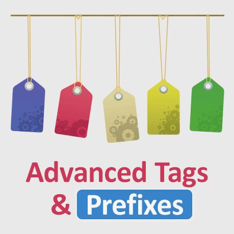 Advanced Tags & Prefixes