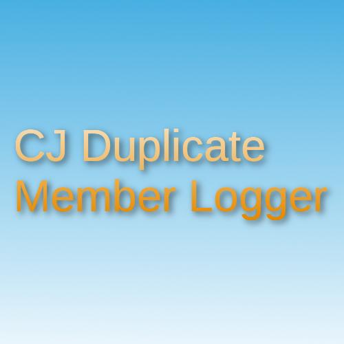 CJ Duplicate Member Logger